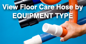 View Floor Care Hose by Equipment Type